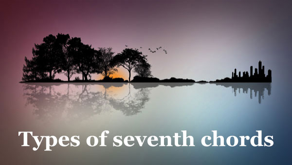 12 Types Of Seventh Chords