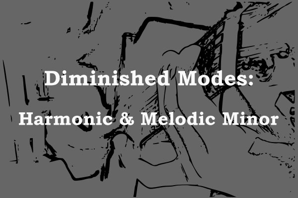 Diminished Modes of the Melodic & Harmonic Minor Scale