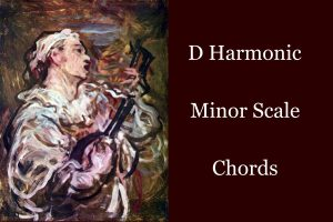 D Harmonic Minor Scale Chords