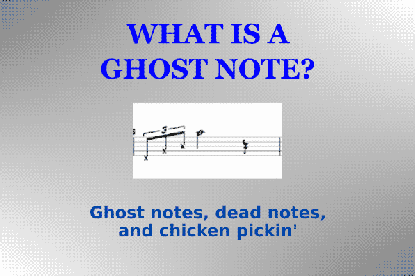 What Is A Guitar Ghost Note? (Guitar Technique)
